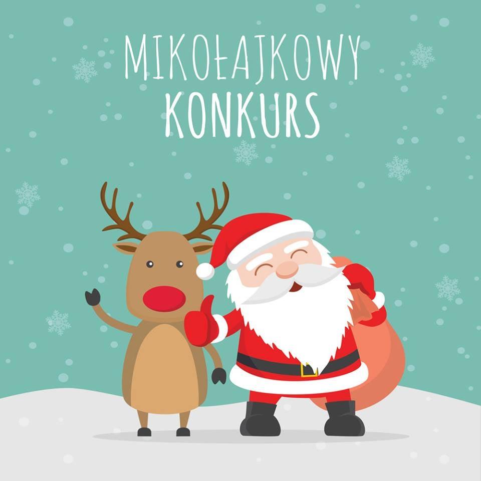"""Na grafice hasło """"MIKOŁAJKOWY KONKURS"""" oraz Mikołaj z Rudolfem!"""